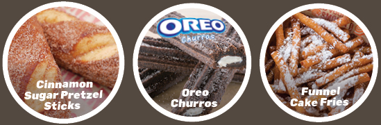 Choose from Fried Pretzels, Oreo Churros and Funnel Cake Fries!