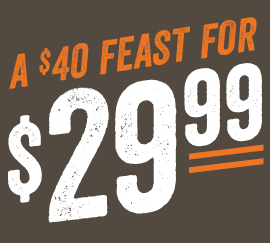 A $40 Feast for $29.99