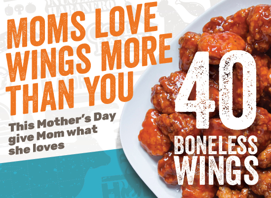 Your Mom Would Love 40 Boneless Wings for $25!