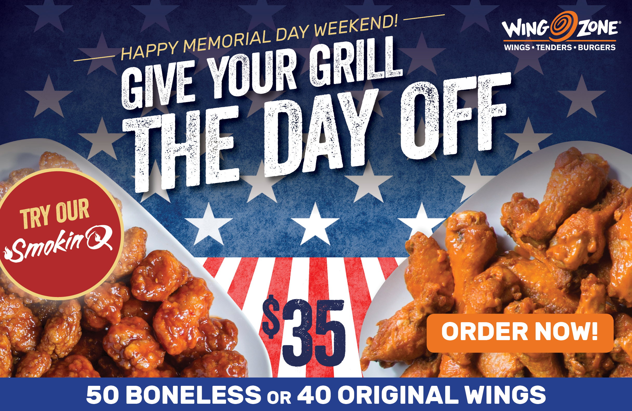 Happy Memorial Day Weekend! Celebrate with 50 Boneless or 40 Original Wings for $35
