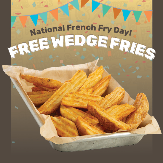 Get Free Wedge Fries for National French Fry Day